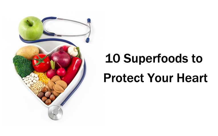 10 Superfoods to Protect Your Heart