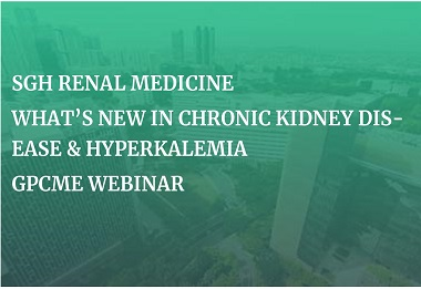 SGH Renal GPCME Webinar - What's New in CKD and Hyperkalemia
